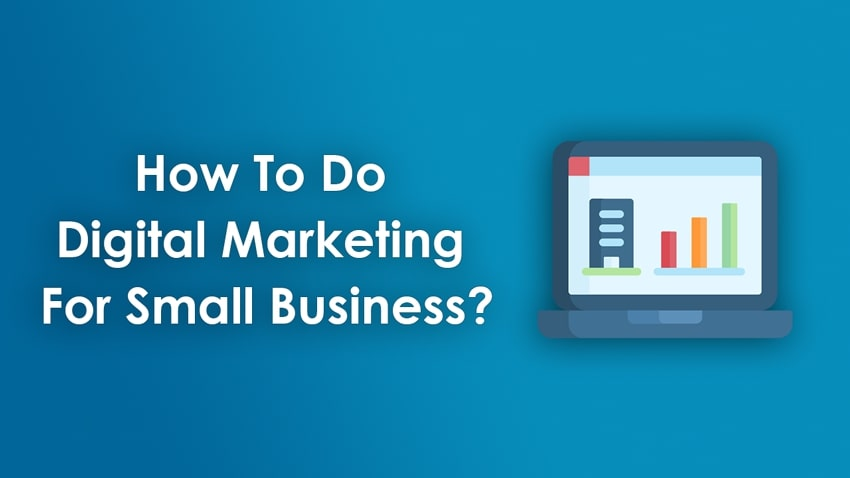 How to do digital marketing for small business